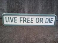 Live Free or Die Sign