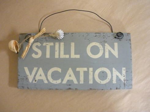 Still On Vacation Wood Sign.