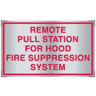 Photograph of the Aluminum Remote Pull Station for Hood Fire Suppression System sign for cooking system fire control systems.