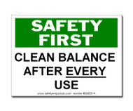 Photograph of the Safety First Clean Balance After Each Use Label, Large.