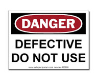 Photograph of the  Danger Defective Do Not Use Label.