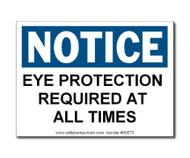 Photograph of the Notice - Eye Protection Required At All Times Label.