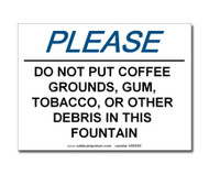 Photograph of the Please Do Not Put Coffee Grounds....In This Fountain Label.