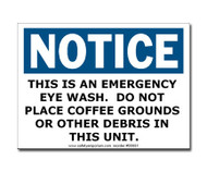 Photograph of the NOTICE - This Is An Emergency Eye Wash. Do Not Place.... Label.