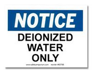 Photograph of the Notice Deionized Water Only Label.