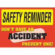 Photograph of red and yellow safety reminder don't have an accident prevent one sign.