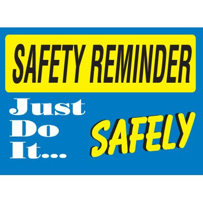 Drawing of blue and yellow safety reminder just do it safely sign.
