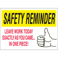 Drawing of white and yellow safety reminder leave work today exactly as you came... in one piece sign