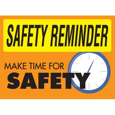 Drawing of yellow and orange safety reminder make time for safety sign.