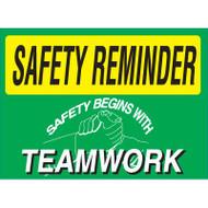 Safety Reminder Sign - Safety Begins With Teamwork