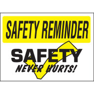 Drawing of white and yellow safety reminder safety never hurts sign.