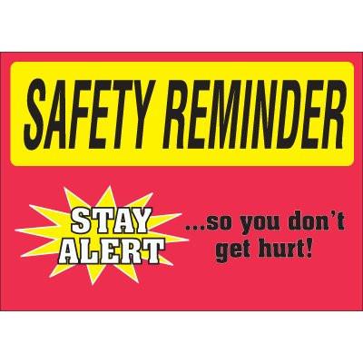 Safety Reminder Sign Stay Alert So You Don T Get Hurt
