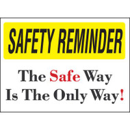 Drawing of white and yellow safety reminder the safe way is the only way sign.