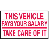 Drawing of white and red this vehicle pays your salary take care of it mini instructional label.