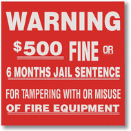 """Picture of a $500 Fine for Tampering fire equipment sign, 4""""w x 4""""h vinyl."""
