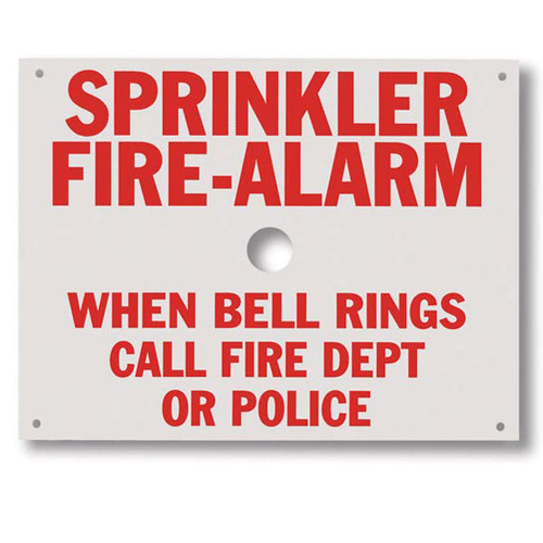 "The sign is white with red lettering and reads ""Sprinkler fire-alarm. When bell rings call fire dept or police."""