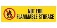 A yellow label with a black and red burning flame with a circle/slash prohibition icon on the left and black text of NOT FOR FLAMMABLE STORAGE on the right.