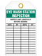 "This safety tag reads ""Eye Wash Station Inspection"" in bold white text on a green background at the top. Beneath this are the instructions stating to ""Inspect Unit Carefully Before Signing"" in plain black text. Four columns are headed by the words ""Date, By, Date, By"" respectively."