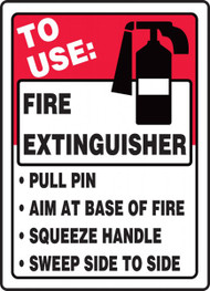 "Red background sign header reads ""To Use Fire Extinguisher"" and has a fire extinguisher icon. Below that is a bullet list of pull pin, aim at base of fire, squeeze handle, sweep side to side."