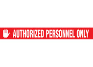 """Picture of Printed Warning Tape reading """"Authorized Personnel Only"""" in white lettering on red background."""