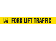 """Picture of Printed Warning Tape reading """"Fork Lift Traffic"""" in black lettering on yellow background."""
