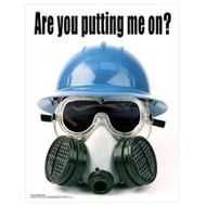 A  photograph of a 11001 Personal Protective Equipment (PPE) reminder wall poster reading are you putting me on with picture.