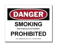 A photograph of a 12005 witty workplace label  reading danger smoking and other acts of stupidity prohibited.