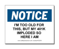 Witty Workplace Label - Notice I'm Too Old For This, But...