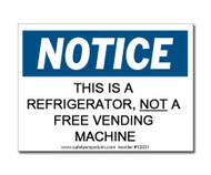 A photograph of a 12031 witty workplace label reading notice this is a refrigerator, not a free vending machine.