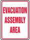 White sign with red border and red lettering of EVACUATION ASSEMBLY AREA.