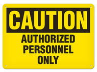 CAUTION, Authorized Personnel Only OSHA Signs