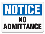 A photograph of a 01651 notice no admittance OSHA sign.