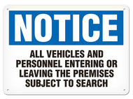 NOTICE All Vehicles And Personnel Entering Or Leaving The Premises Subject  To Search OSHA Signs
