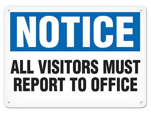 A photograph of a 01645 notice all visitors must report to office OSHA sign.