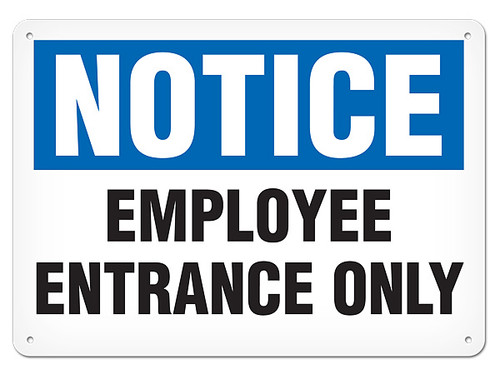 A photograph of a 01649 notice employee entrance only OSHA sign.