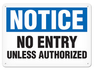 NOTICE No Entry Unless Authorized OSHA Signs