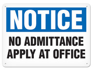 A photograph of a 01652 notice no admittance apply at office sign.