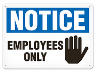 A photograph of a 01656 notice employees only OSHA sign with hand icon.