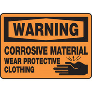 WARNING Corrosive Material Wear Protective Clothing OSHA Signs w/ Corrosive Symbol