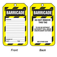 A photograph of front and back of a yellow and black striped 12277 barricade tags reading do not remove this tag.