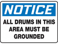 NOTICE All Drums In This Area Must Be Grounded OSHA Signs
