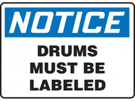 NOTICE Drums Must Be Labeled OSHA Signs