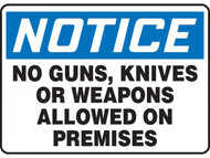NOTICE No Guns, Knives Or Weapons Allowed On Premises OSHA Signs