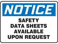 NOTICE Safety Data Sheets Available Upon Request OSHA Signs
