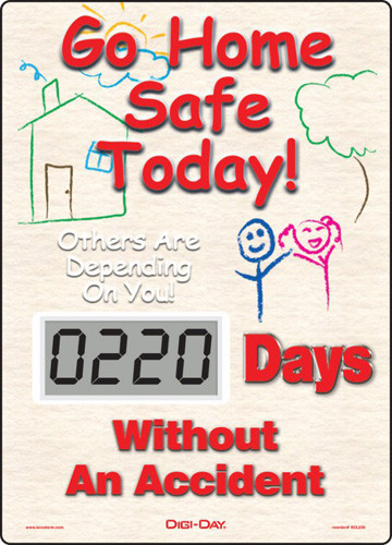 A photograph of a 06239 mini digi-day® safety scoreboard: go home safe today - others are depending on you - ____ days without an accident.