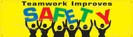 """Picture of Workplace Safety Banner that features a bright yellow background, the image of a team supporting letters, and wording """"Teamwork Improves Safety"""" in colorful red, blue, green, and black text."""