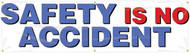 """Picture of Workplace Safety Banner that features a professional white background, and wording """"Safety Is No Accident"""" in bold red and blue text."""