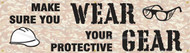 """Picture of Workplace Safety Banner that features a calming patterned beige background, the image of a hard hat and safety goggles, and wording """"Make Sure You Wear Your Protective Gear"""" in powerful black text."""