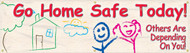 """Picture of Workplace Safety Banner that features a welcoming beige background, with images of children's drawings of a house, tree, and people, and wording """"Go Home Safe Today! Others Are Depending On You!"""" in fun red text."""