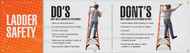 """Picture of Workplace Safety Banner that features an eye-catching white and orange background, images of a worker properly and improperly using a ladder, and wording """"Ladder Safety"""" in bold white text. In the center is the wording """"Do's, Only Use A Ladder Or Stepladder:"""" followed by a list of proper usage instructions. On the right is the wording """"Dont's, On A Ladder Or Stepladder Do Not:"""" followed by a list of improper usages."""
